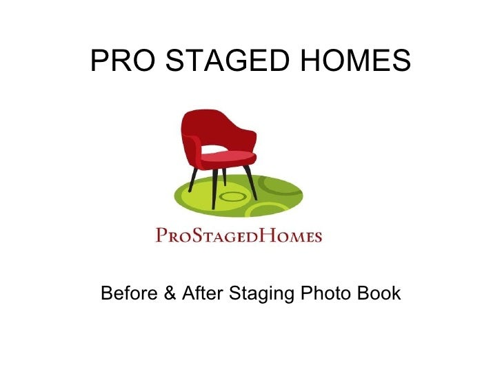 PRO STAGED HOMES Before & After Staging Photo Book