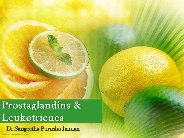 Prostaglandins & Leukotrienes<br />Dr.Sangeetha Purushothaman<br />
