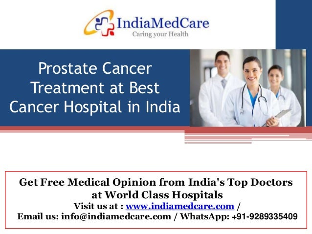 prostate cancer treatment at best cancer hospital in india, low cost \u2026get free medical opinion from india\u0027s top doctors at world class hospitals visit us at