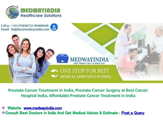 prostate cancer surgery at best cancer hospital india, affordable pro\u2026affordable prostate cancer treatment in india  website www medwayindia com consult best doctors in india and get medical