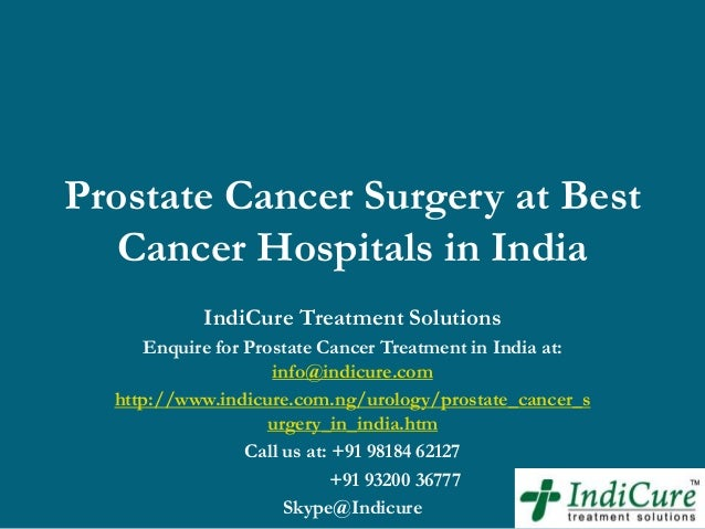 Prostate Cancer Surgery at Best Cancer Hospitals in India IndiCure Treatment Solutions Enquire for Prostate Cancer Treatme...
