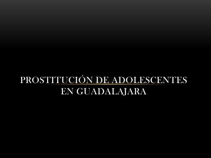 PROSTITUCIÓN DE ADOLESCENTES       EN GUADALAJARA