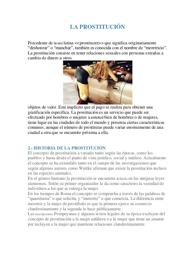 """LA PROSTITUCIÓN  Procedente de la voz latina <<prostituere>> que significa originariamente  """"deshonrar"""" o """"manchar"""", tambi..."""