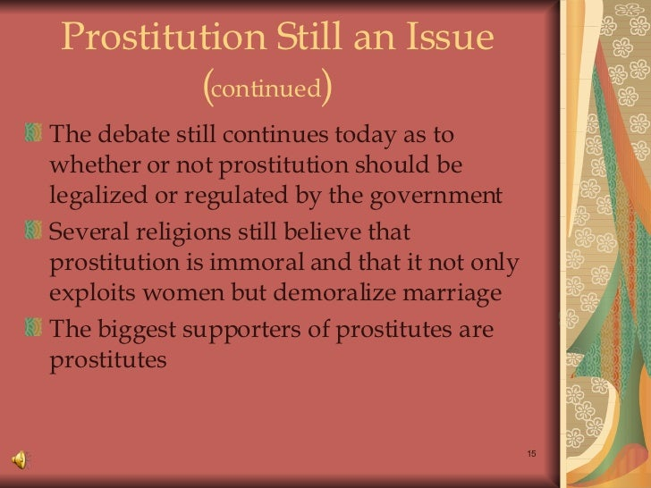 a personal opinion that prostitution should be legalized and regulated Should prostitution be legalized have an opinion taxed, and regulated-much safer that way-more personal freedom.