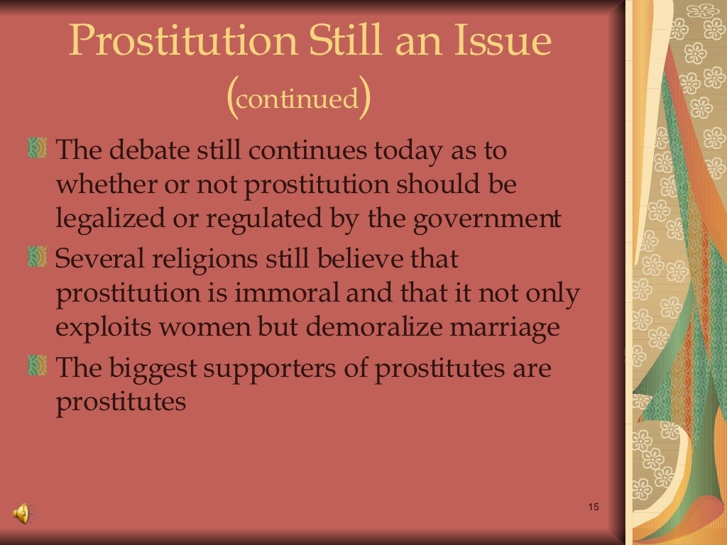 Prostitution is an issue which has caused controversy cross-culturally