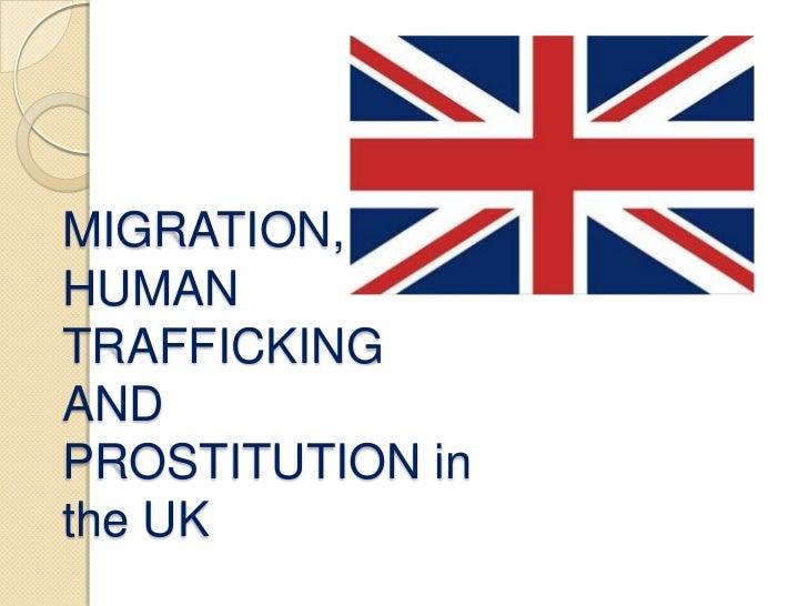 MIGRATION,HUMANTRAFFICKINGANDPROSTITUTION inthe UK