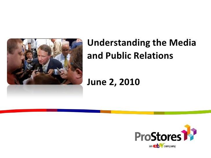 Understanding the Media and Public RelationsJune 2, 2010<br />