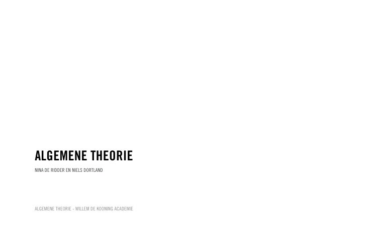 ALGEMENE THEORIENINA DE RIDDER EN NIELS DORTLANDALGEMENE THEORIE - WILLEM DE KOONING ACADEMIE