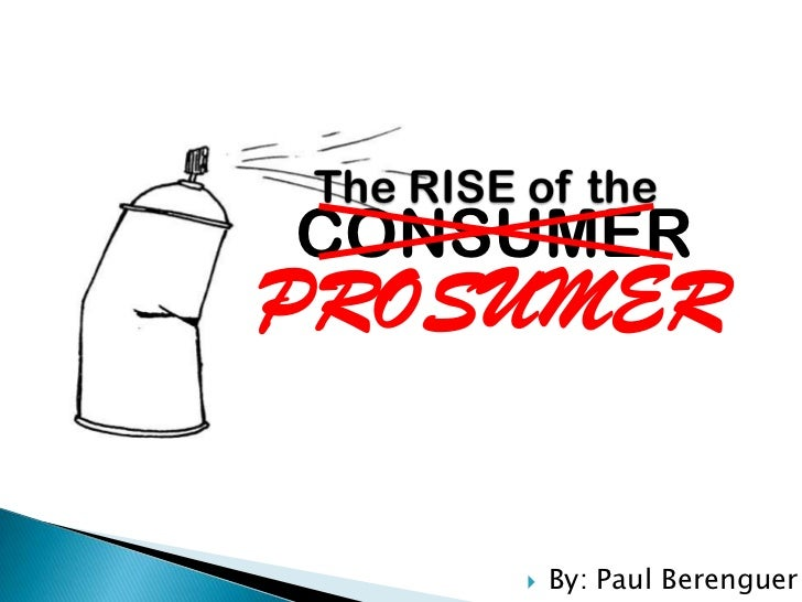 CONSUMERPROSUMER       By: Paul Berenguer