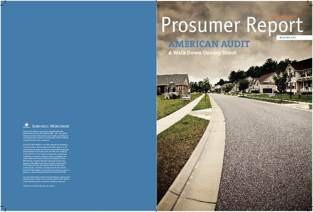 AMERICAN AUDIT A Walk Down Uneasy Street EURO RSCG WORLDWIDE November 2011 Prosumer Reports is a series of thought leaders...