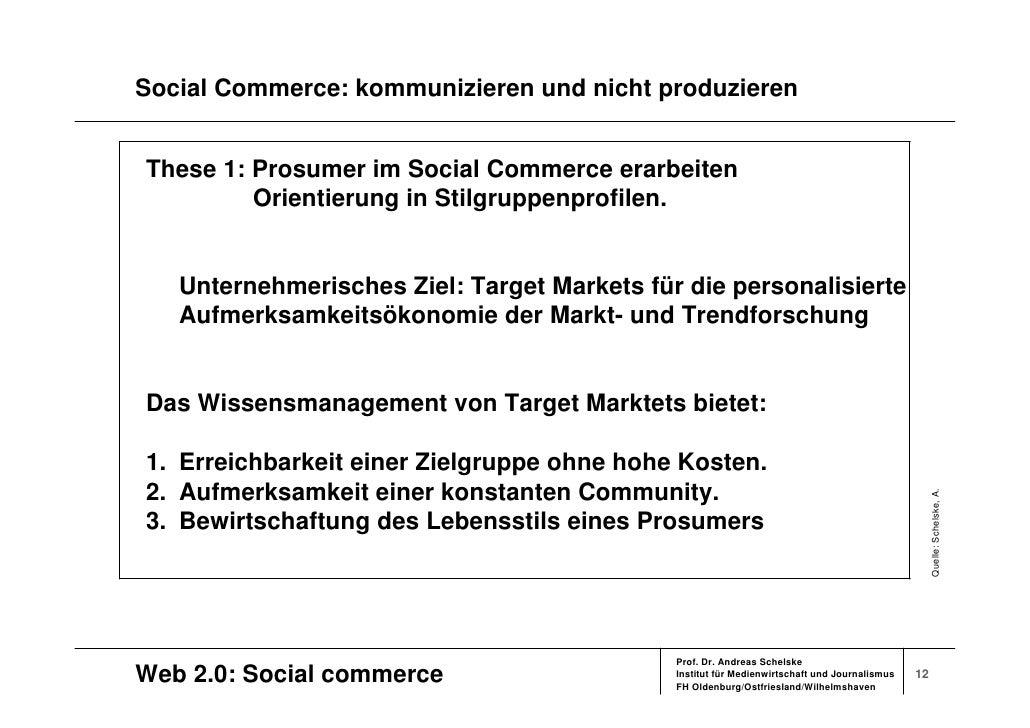 Social Commerce: kommunizieren und nicht produzieren   These 1: Prosumer im Social Commerce erarbeiten          Orientieru...
