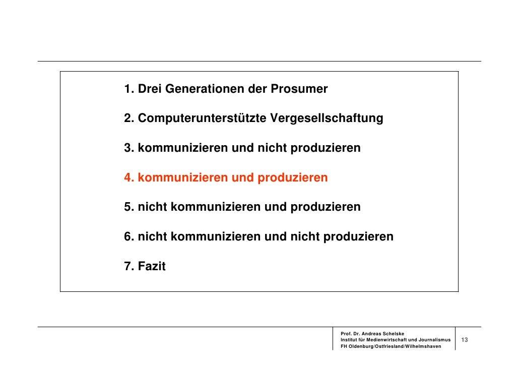1. Drei Generationen der Prosumer  2. Computerunterstützte Vergesellschaftung  3. kommunizieren und nicht produzieren  4. ...