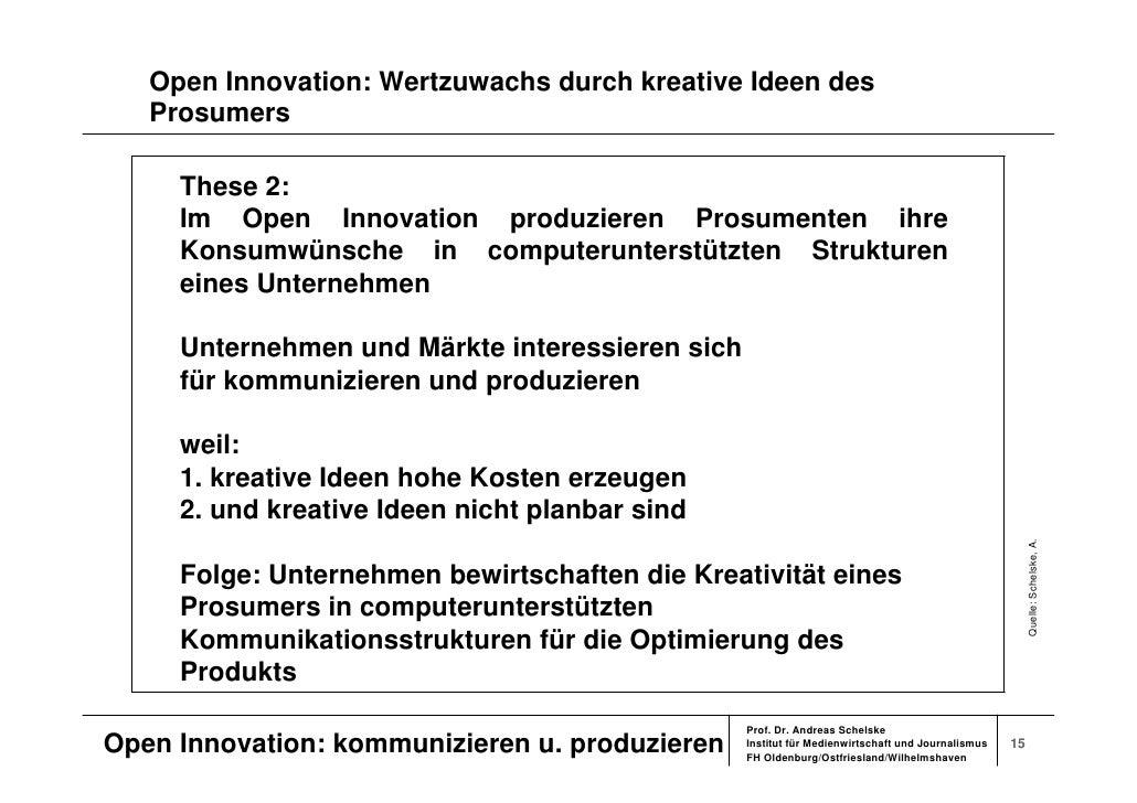 Open Innovation: Wertzuwachs durch kreative Ideen des    Prosumers       These 2:      Im Open Innovation produzieren Pros...