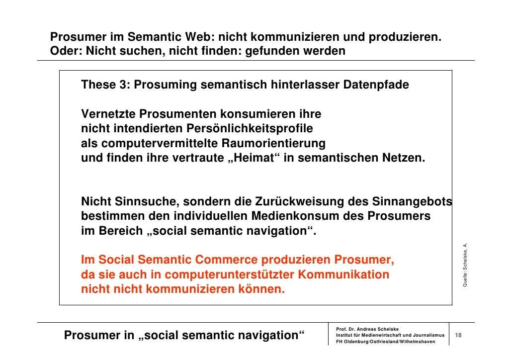 Prosumer im Semantic Web: nicht kommunizieren und produzieren. Oder: Nicht suchen, nicht finden: gefunden werden      Thes...