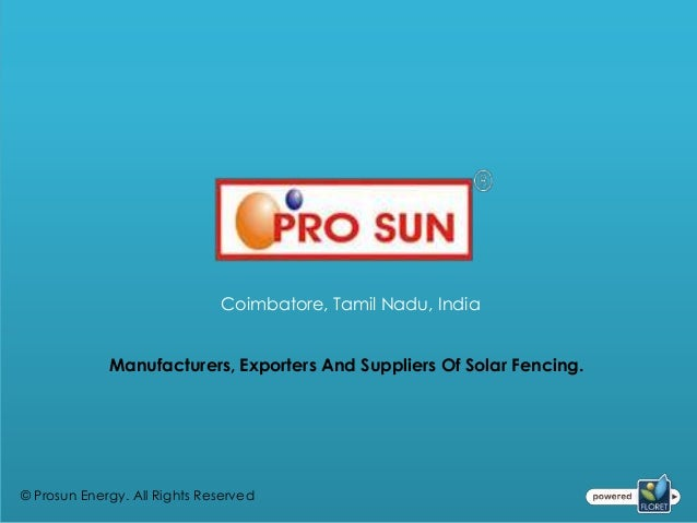 Coimbatore, Tamil Nadu, India             Manufacturers, Exporters And Suppliers Of Solar Fencing.© Prosun Energy. All Rig...