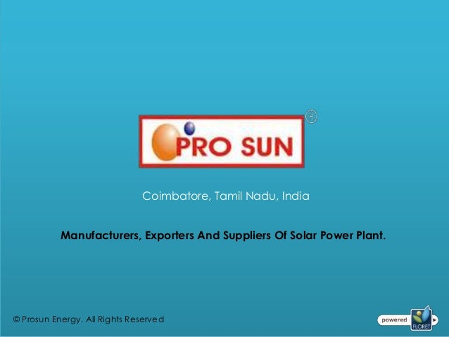 Coimbatore, Tamil Nadu, India           Manufacturers, Exporters And Suppliers Of Solar Power Plant.© Prosun Energy. All R...