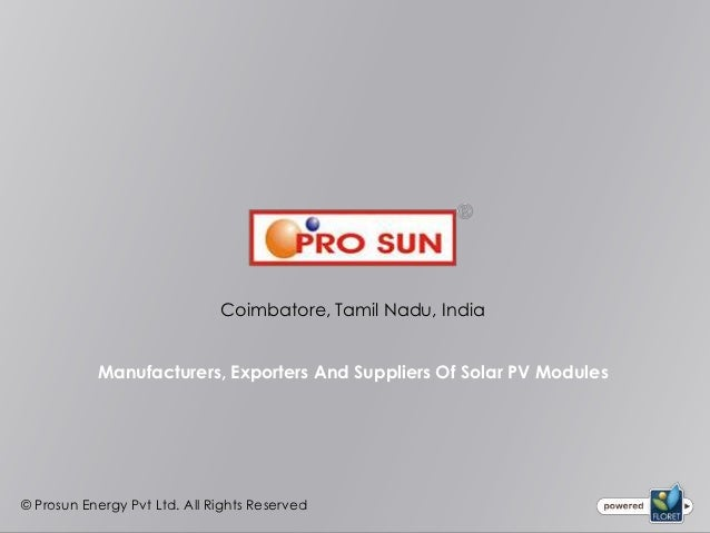 Coimbatore, Tamil Nadu, India           Manufacturers, Exporters And Suppliers Of Solar PV Modules© Prosun Energy Pvt Ltd....