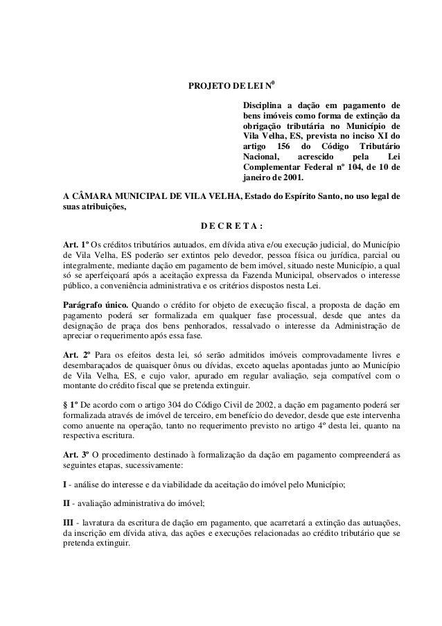 PROJETO DE LEI N0 Disciplina a dação em pagamento de bens imóveis como forma de extinção da obrigação tributária no Municí...