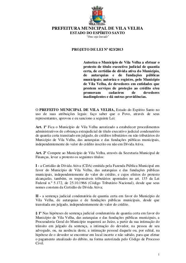 """PREFEITURA MUNICIPAL DE VILA VELHA ESTADO DO ESPÍRITO SANTO """"Deus seja louvado"""" 1 PROJETO DE LEI Nº 023/2013 Autoriza o Mu..."""