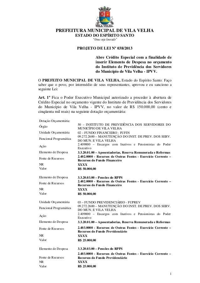 """PREFEITURA MUNICIPAL DE VILA VELHA ESTADO DO ESPÍRITO SANTO """"Deus seja louvado""""  PROJETO DE LEI Nº 038/2013 Abre Crédito E..."""