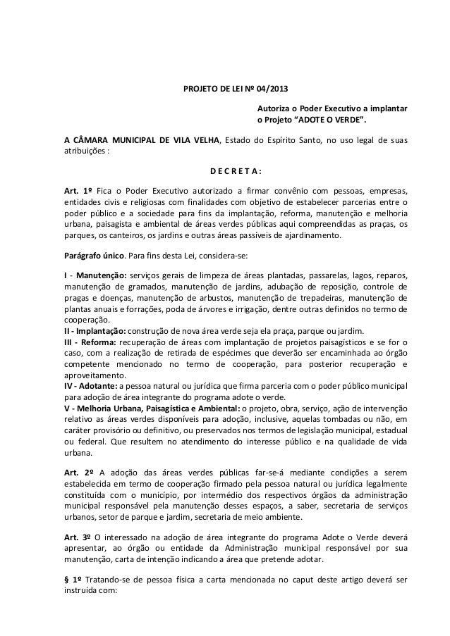 """PROJETO DE LEI Nº 04/2013 Autoriza o Poder Executivo a implantar o Projeto """"ADOTE O VERDE"""". A CÂMARA MUNICIPAL DE VILA VEL..."""