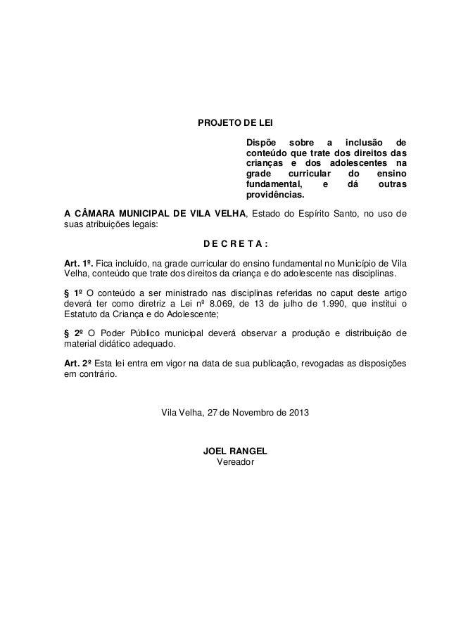 PROJETO DE LEI Dispõe sobre a inclusão de conteúdo que trate dos direitos das crianças e dos adolescentes na grade curricu...