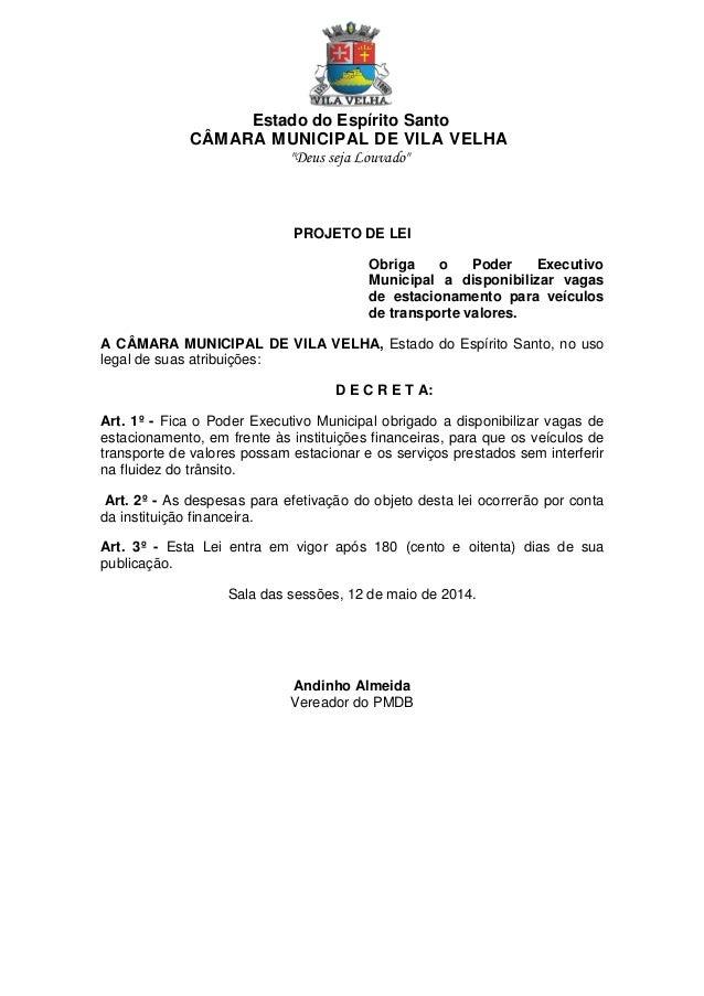 """Estado do Espírito Santo CÂMARA MUNICIPAL DE VILA VELHA """"Deus seja Louvado"""" PROJETO DE LEI Obriga o Poder Executivo Munici..."""