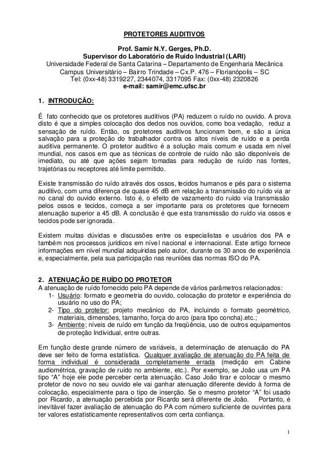 1 PROTETORES AUDITIVOS Prof. Samir N.Y. Gerges, Ph.D. Supervisor do Laboratório de Ruído Industrial (LARI) Universidade Fe...