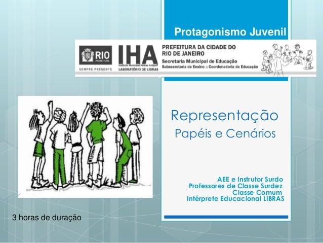 Protagonismo Juvenil                     Representação                     Papéis e Cenários                              ...