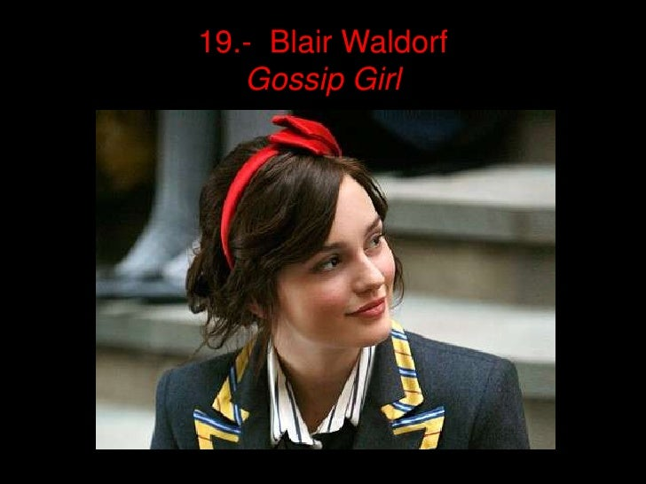 19.- Blair Waldorf   Gossip Girl