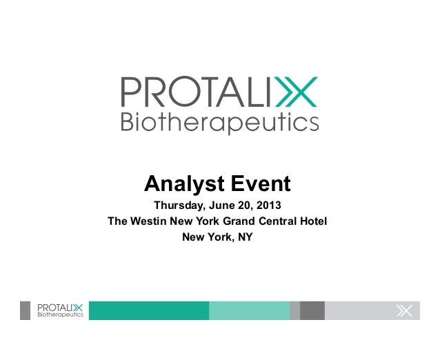 Analyst Event Thursday, June 20, 2013 The Westin New York Grand Central Hotel New York, NY