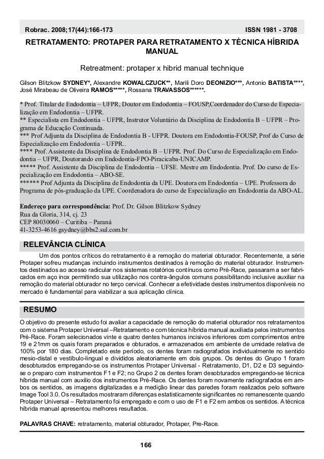 Resumo Relevância Clínica Robrac. 2008;17(44):166-173 ISSN 1981 - 3708 RETRATAMENTO: PROTAPER PARA RETRATAMENTO X TÉCNICA ...