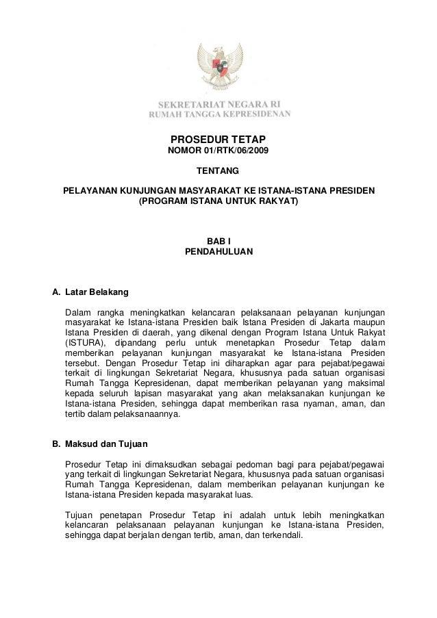PROSEDUR TETAP NOMOR 01/RTK/06/2009 TENTANG PELAYANAN KUNJUNGAN MASYARAKAT KE ISTANA-ISTANA PRESIDEN (PROGRAM ISTANA UNTUK...