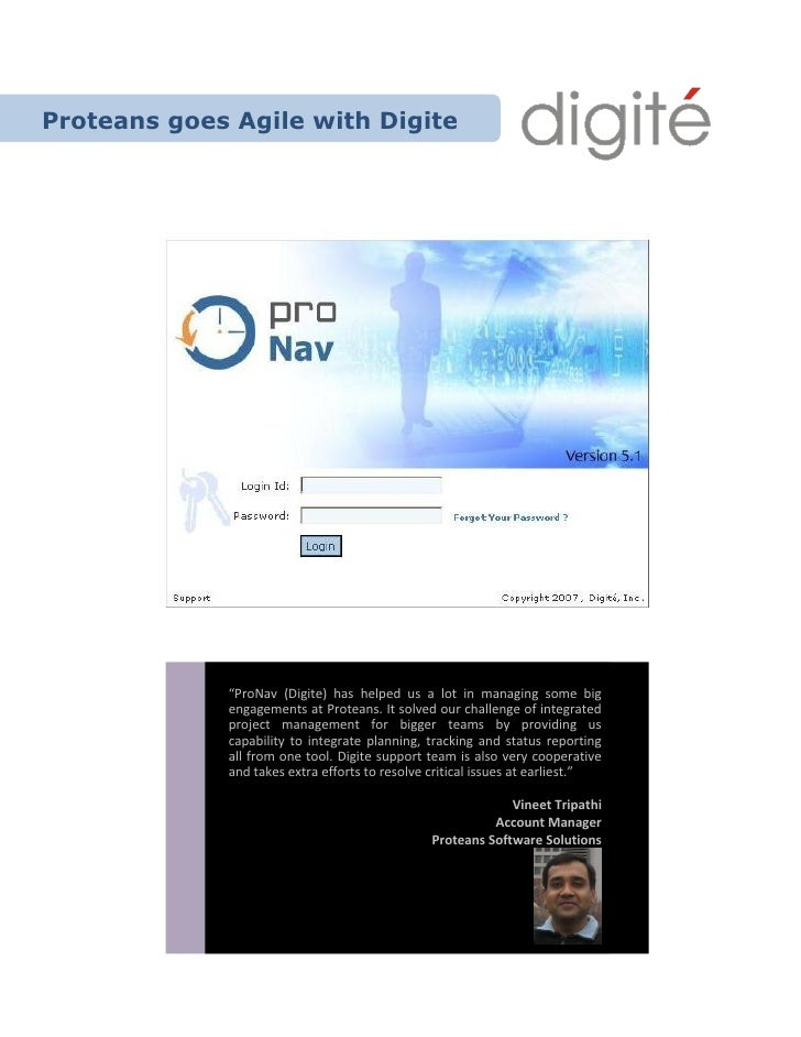 "Proteans goes Agile with Digite                  ""ProNav (Digite) has helped us a lot in managing some big              en..."