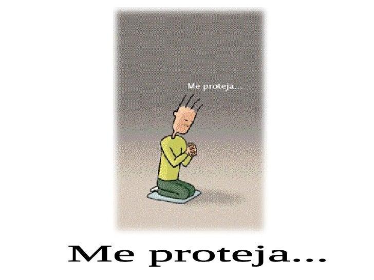 Me proteja...