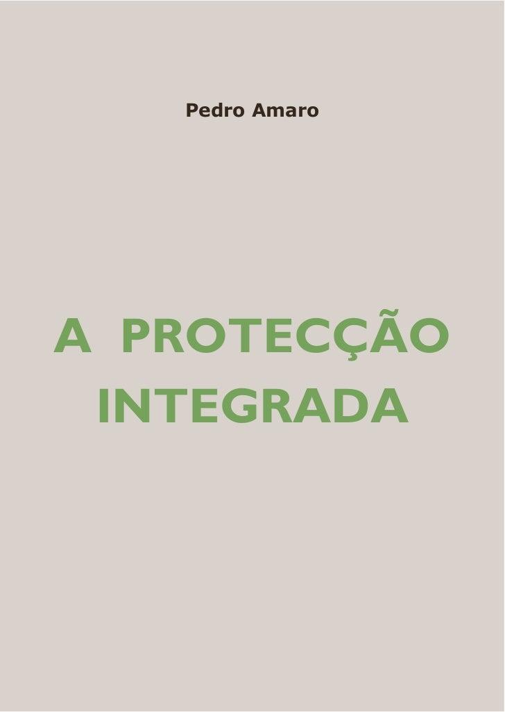 Pedro AmaroA PROTECÇÃO INTEGRADA