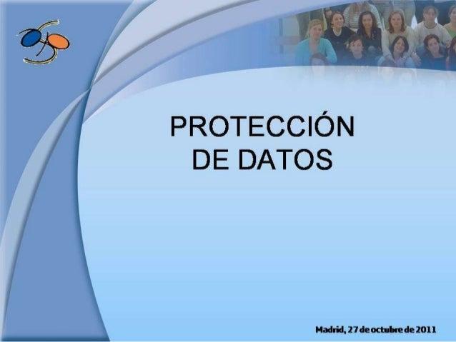 PROTECCIÓN DE DATOS  Madridjïdeocmbrede 2011