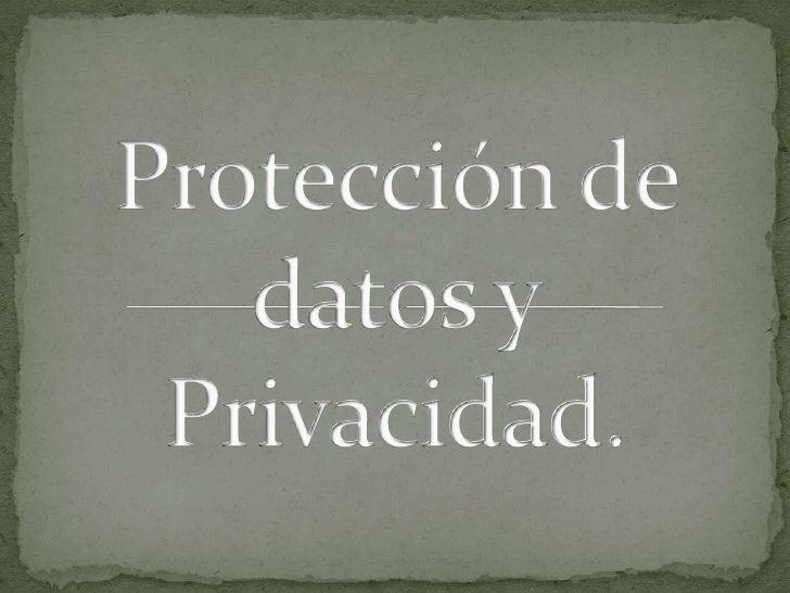 Protección de datos y Privacidad.<br />