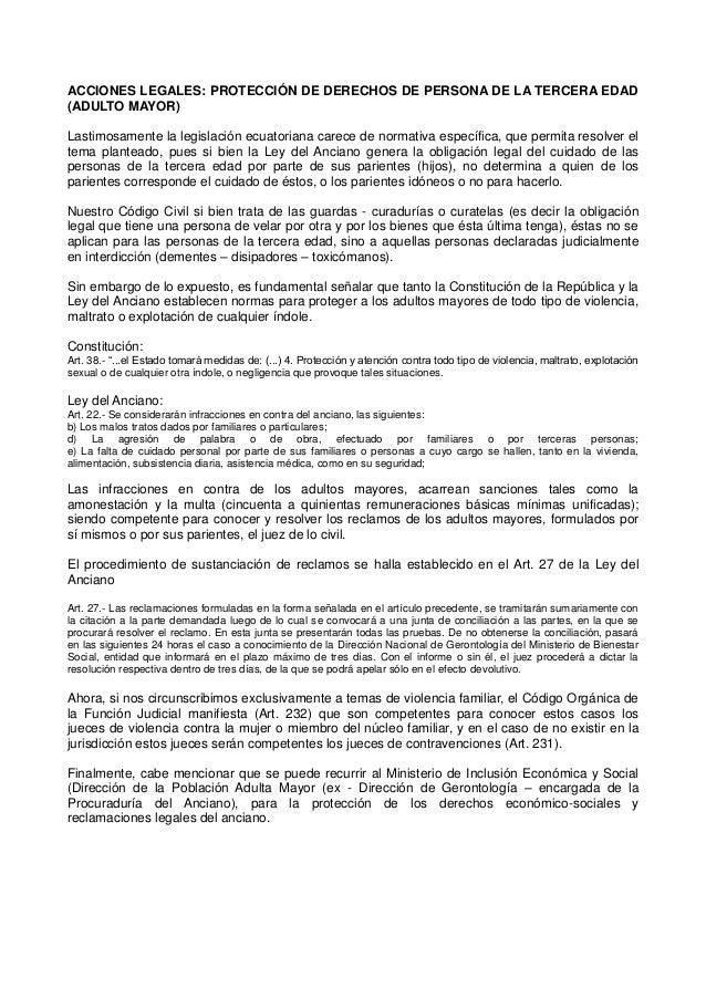 ACCIONES LEGALES: PROTECCIÓN DE DERECHOS DE PERSONA DE LA TERCERA EDAD (ADULTO MAYOR) Lastimosamente la legislación ecuato...