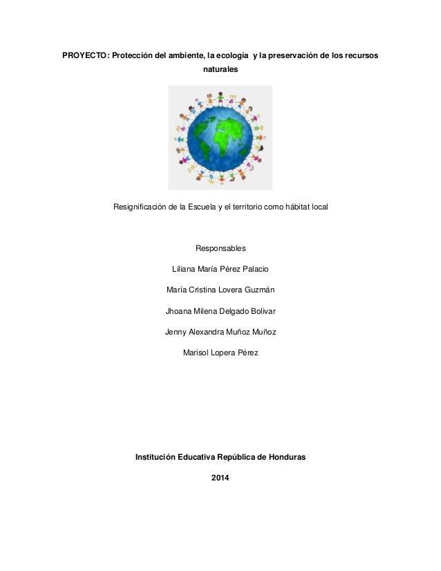 PROYECTO: Protección del ambiente, la ecología y la preservación de los recursos naturales Resignificación de la Escuela y...