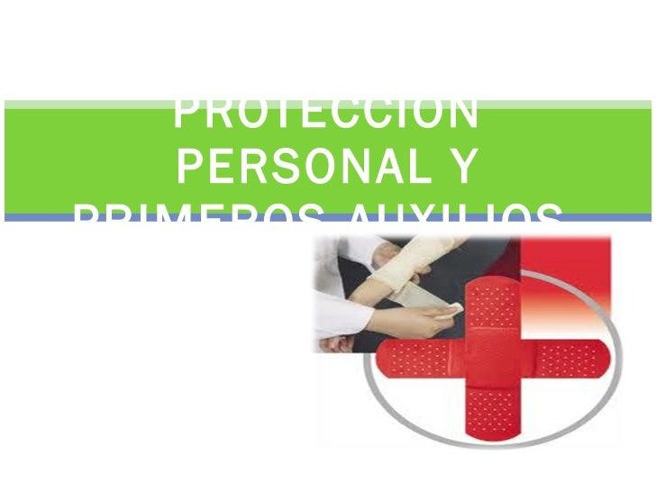 PROTECCIÓN PERSONAL Y PRIMEROS AUXILIOS