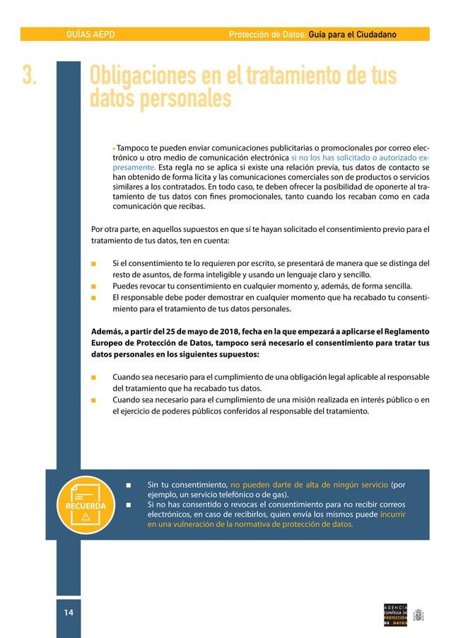GUÍAS AEPD 14 Protección de Datos: Guía para el Ciudadano  Tampoco te pueden enviar comunicaciones publicitarias o promoc...