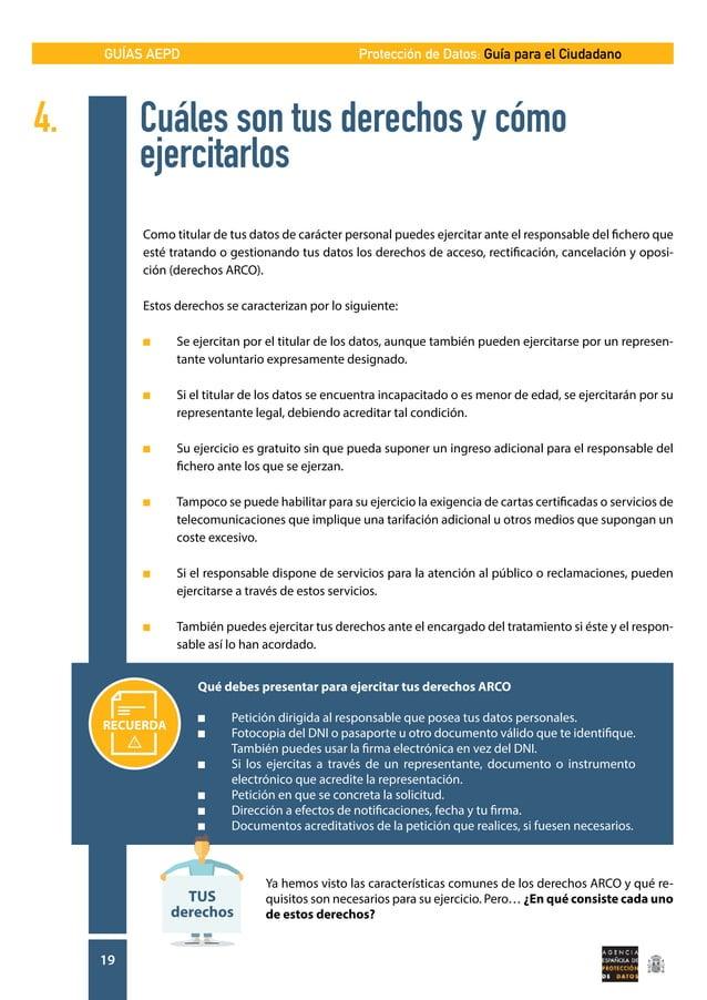 GUÍAS AEPD 19 Protección de Datos: Guía para el Ciudadano 4. Cuáles son tus derechos y cómo  ejercitarlos Como titula...