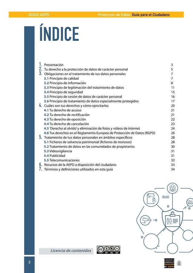 GUÍAS AEPD 2 Protección de Datos: Guía para el Ciudadano ÍNDICE  Licencia de contenidos 1.Presentación 3 2. Tu derecho...