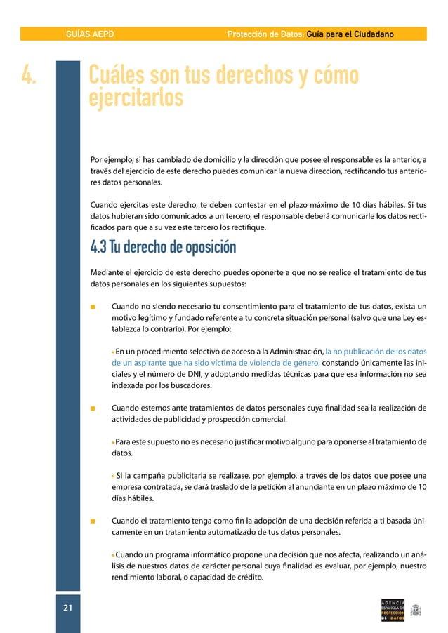 GUÍAS AEPD 21 Protección de Datos: Guía para el Ciudadano Por ejemplo, si has cambiado de domicilio y la dirección que pos...