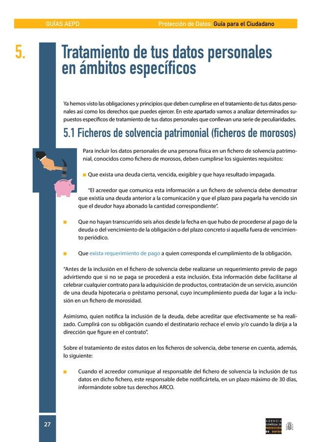 GUÍAS AEPD 27 Protección de Datos: Guía para el Ciudadano Ya hemos visto las obligaciones y principios que deben cumplirse...
