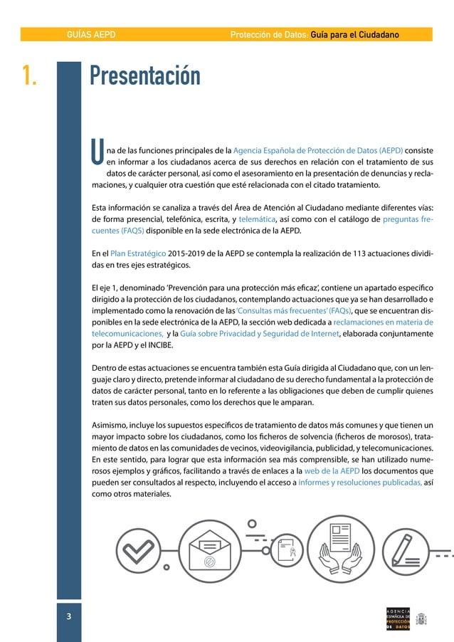 GUÍAS AEPD 3 Protección de Datos: Guía para el Ciudadano 1.Presentación na de las funciones principales de la Agencia Esp...