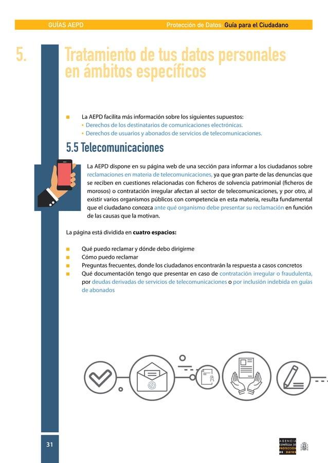 GUÍAS AEPD 31 Protección de Datos: Guía para el Ciudadano n La AEPD facilita más información sobre los siguientes supuest...