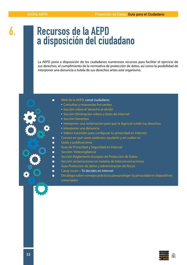 GUÍAS AEPD 32 Protección de Datos: Guía para el Ciudadano La AEPD pone a disposición de los ciudadanos numerosos recursos ...