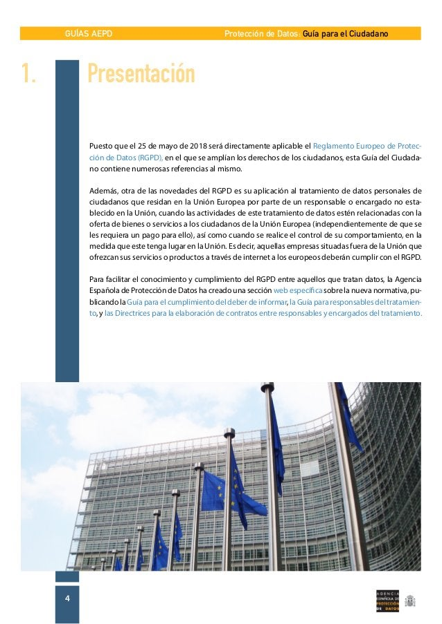 GUÍAS AEPD 4 Protección de Datos: Guía para el Ciudadano 1.Presentación Puesto que el 25 de mayo de 2018 será directament...